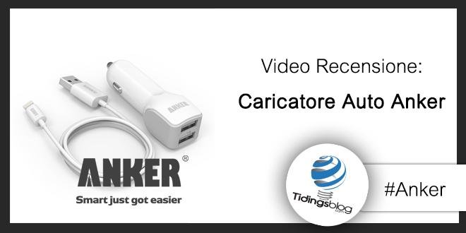 Caricatore per Auto Anker – Recensione