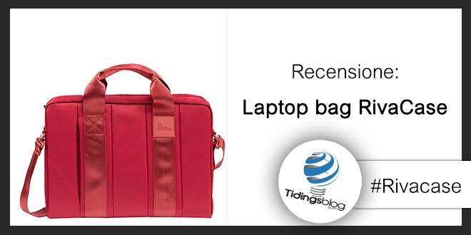 Computer Bag RivaCase: Recensione