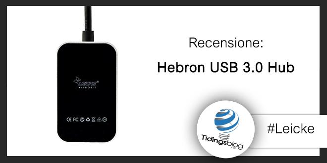 Hebron USB 3.0 Hub Leicke: Recensione