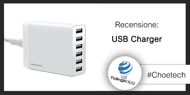 Usb Charger Choetech: Recensione