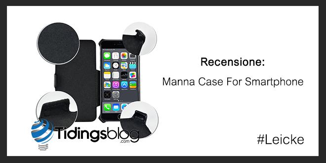 Manna Case Leicke for Smartphone: Recensione