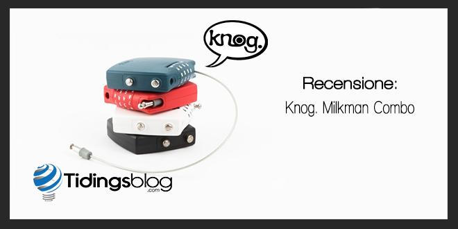 Milkman Combo Knog. – Recensione