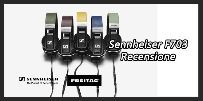 SENNHEISER F703 per Freitag: Recensione