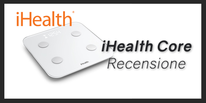 iHealth Core: Recensione