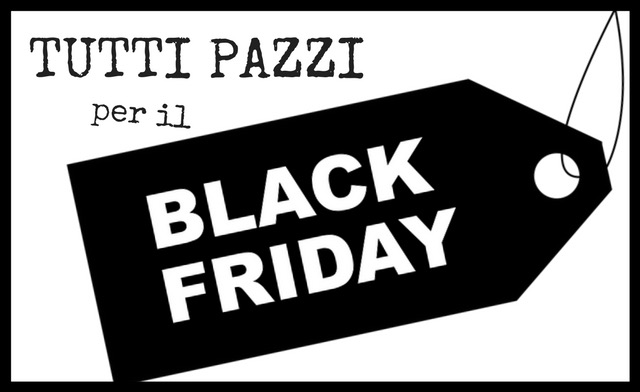 Black Friday – 3 Giorno